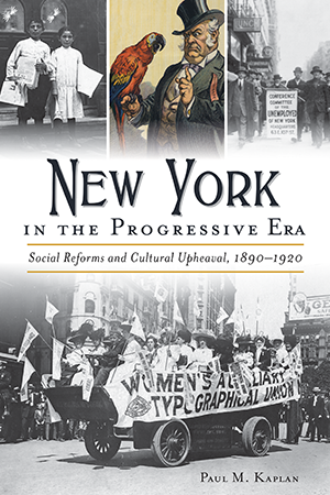 New York in the Progressive Era - Social Reforms and Cultural Upheaval 1890-1920